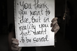 die-no.-i-really-want-to-die-quotes-saved-want-Favim.com-104463.jpg