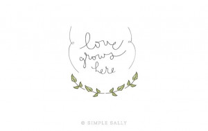 Love Grows Here | Simple Sally www.simplesallydesigns.com
