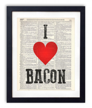 Love Bacon Typography Quote Dictionary Print On Upcycled Repurposed ...