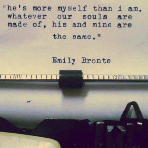 Emily Bronte. Quotes.Soulmate Love Quotes Tattoo, Life, Poems ...