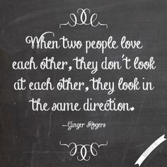 Ginger Rogers quote about love! #gingerrogers #love #marriage #quote # ...