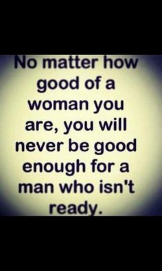 never be good enough