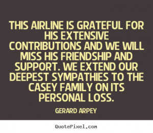 Gerard Arpey Quotes - This airline is grateful for his extensive ...