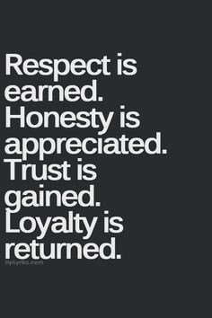 ... gained. Loyalty is returned. truth | quote | work quotes | success