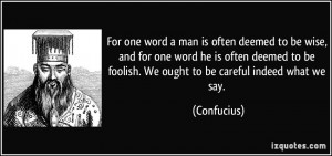 man is often deemed to be wise, and for one word he is often deemed ...