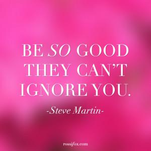 Verwandte Suchanfragen zu Steve martin quotes be so good