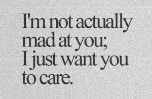 Love Quote - I'm not actually mad at you,