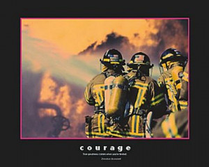 Go Back > Gallery For > Firefighter Quotes About Courage