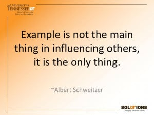 Leadership By Example Quotes Example is not the mainthing