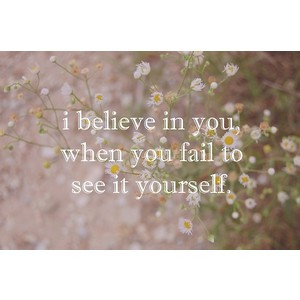 believe in you.. love quote
