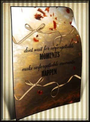 Unforgettable Moments Quote