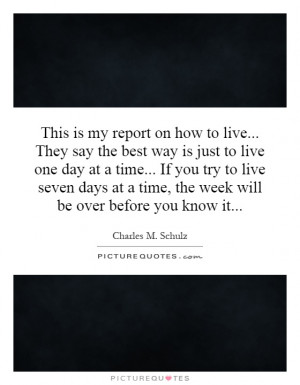 ... the-best-way-is-just-to-live-one-day-at-a-time-if-you-try-quote-1.jpg
