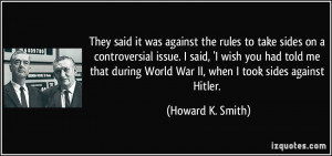 rules to take sides on a controversial issue. I said, 'I wish you had ...