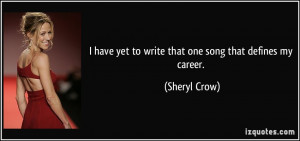 More Sheryl Crow Quotes