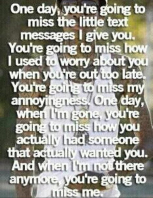 One day your going to miss me