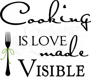 Cooking is Love Made Visible Kitchen Wall Quote