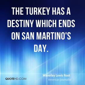 Waverley Lewis Root - The turkey has a destiny which ends on San ...