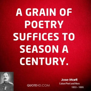 jose-marti-jose-marti-a-grain-of-poetry-suffices-to-season-a.jpg