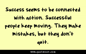 Success Seems To Be Connected With Action