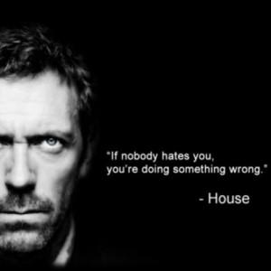 House...fav movie/tv quotes