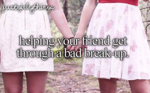 Helping Your Friends Get Through A Bad Break Up