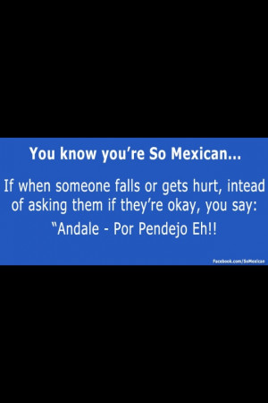 Your So Mexican Quotes Mexican problems. via red love