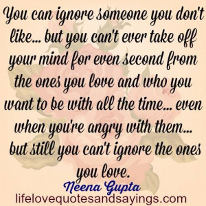 you can ignore someone you don t like but you can t ever take off your ...