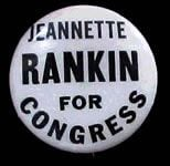 Jeannette Rankin for Congress.
