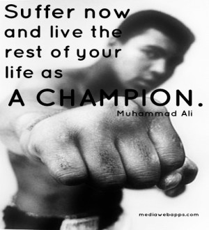 don t quit suffer now and live the rest of your life as a champion ...