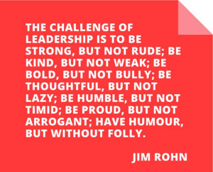 Jim Rohn. This is a quote about leadership, but it's also just a good ...