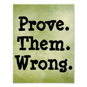 Proving People Wrong Quotes Quotesgram