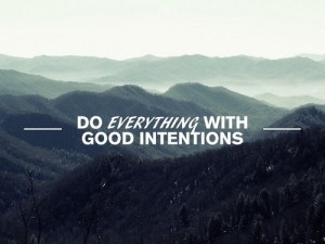 Follow posts tagged #do everything with good intentions in seconds.