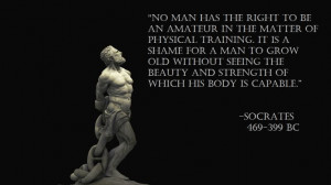 Exercies Healthy, Gits Fit, Socrates Physical Quotes, Socrates Quotes ...