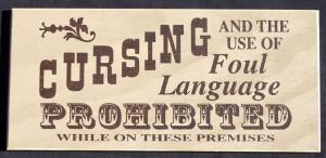 No Cursing or Foul Language vintage sign $9.99 http://www ...