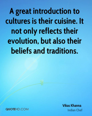 great introduction to cultures is their cuisine. It not only ...