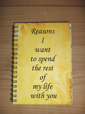 Reasons I want to spend the rest of my life with you Journal Notebook ...
