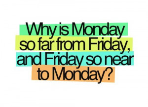 friday, hate monday, monday, quotes, writing