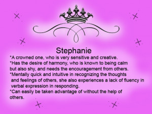 ... .com/f/stephanie.htm and from http://en.wikipedia.org/wiki/Stephanie