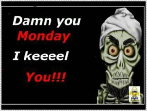 20 Random I Hate Monday Pictures