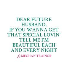meghan trainor dear future husband too cute more dear future husband 2 ...