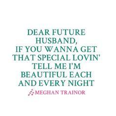meghan trainor dear future husband too cute more dear future husband 2 ...