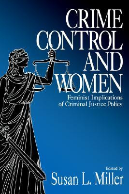 ... Control and Women: Feminist Implications of Criminal Justice Policy