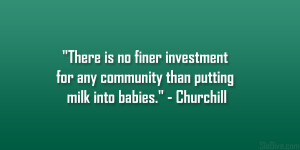 There is no finer investment for any community than putting milk into ...