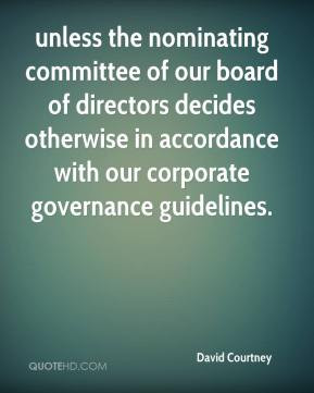 unless the nominating committee of our board of directors decides ...