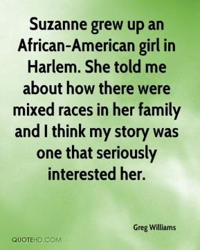 Suzanne grew up an African-American girl in Harlem. She told me about ...