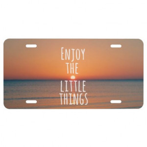 Enjoy the Little Things Sunset Quote License Plate