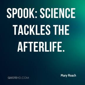 Mary Roach - Spook: Science Tackles the Afterlife.