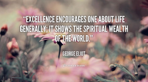 quote-George-Eliot-excellence-encourages-one-about-life-generally-it ...