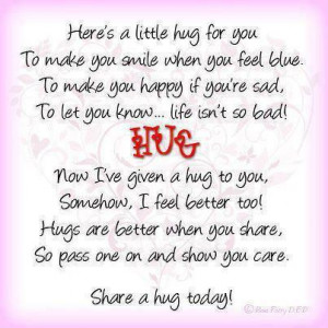 Little Hug For You To Make You Smile When You Feel Blue. To Make You ...