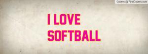 Love Softball Profile Facebook Covers